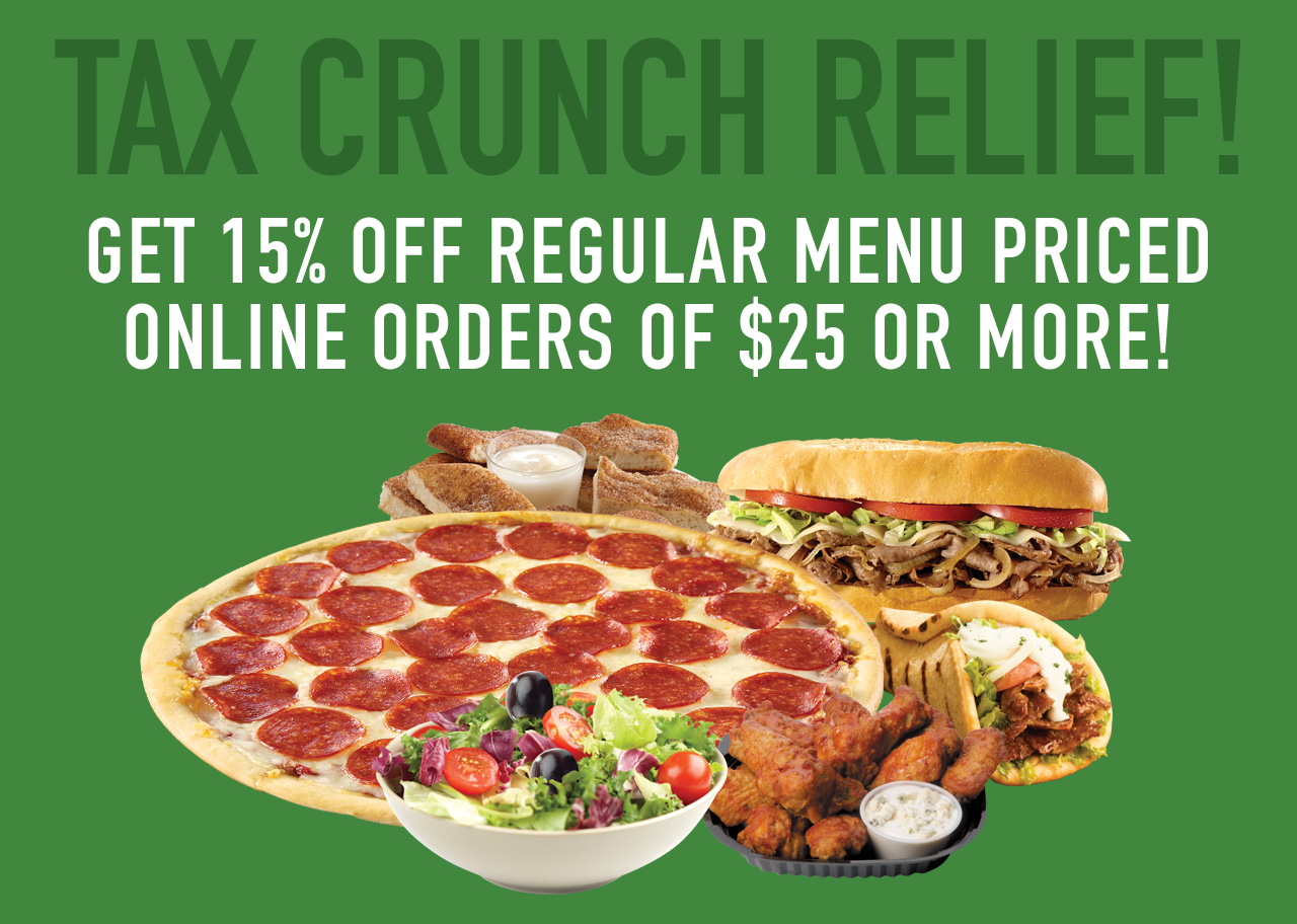 Tax Crunch Relief! Get 15% off regular menu priced online orders of $25 or more!